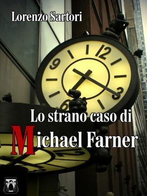 29889896_lorenzo-sartori-lo-strano-caso-di-michael-farner-recensione-0