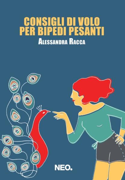 Copertina-CONSIGLI-DI-VOLO-PER-BIPEDI-PESANTI-Alessandra-racca-Neo-Edizioni